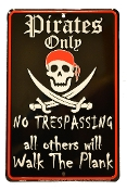 """Pirates Only"" Metal Sign"